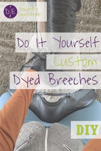 DIY Custom Dyed Breeches